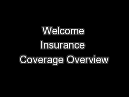Welcome Insurance Coverage Overview