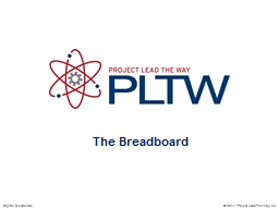 The Breadboard © 2014 Project Lead The Way, Inc.
