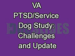 VA PTSD/Service Dog Study: Challenges and Update