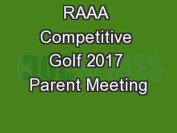 RAAA Competitive Golf 2017 Parent Meeting