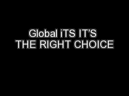Global iTS IT�S THE RIGHT CHOICE