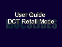 User Guide DCT Retail Mode