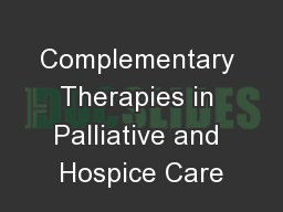 Complementary Therapies in Palliative and Hospice Care