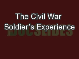 The Civil War Soldier's Experience