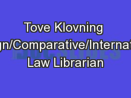 Tove Klovning Foreign/Comparative/International Law Librarian