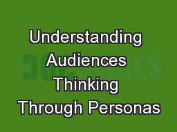 Understanding Audiences Thinking Through Personas