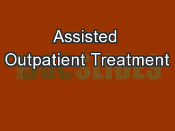 Assisted Outpatient Treatment PowerPoint PPT Presentation