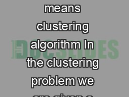 CS Lecture notes Andrew Ng The means clustering algorithm In the clustering problem we are given a training set   PowerPoint PPT Presentation