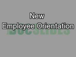 New Employee Orientation PowerPoint PPT Presentation