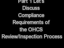 Part 1 Let's Discuss Compliance Requirements of the OHCS Review/Inspection Process