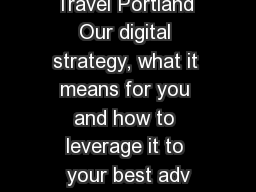 Travel Portland Our digital strategy, what it means for you and how to leverage it to your best adv