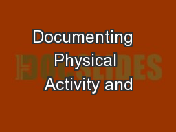 Documenting  Physical Activity and