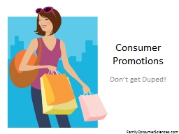 Consumer Promotions Don�t get Duped!