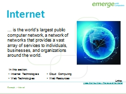 � is the world�s largest public computer network, a network of networks that provides a vast ar