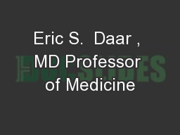 Eric S.  Daar , MD Professor of Medicine