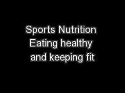 Sports Nutrition Eating healthy and keeping fit