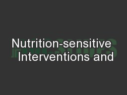 Nutrition-sensitive  Interventions and