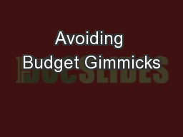 Avoiding Budget Gimmicks PowerPoint PPT Presentation