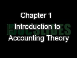 Chapter 1  Introduction to Accounting Theory PowerPoint PPT Presentation
