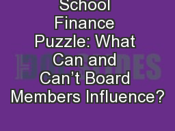 School Finance Puzzle: What Can and Can�t Board Members Influence?