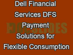 Dell Financial Services DFS Payment Solutions for Flexible Consumption