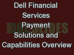 Dell Financial Services Payment Solutions and Capabilities Overview