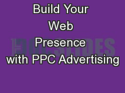 Build Your Web Presence with PPC Advertising