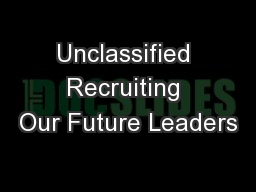 Unclassified Recruiting Our Future Leaders
