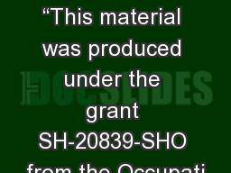 "Basic Hazard Awareness ""This material was produced under the grant SH-20839-SHO from the Occupati"