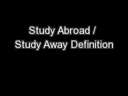 Study Abroad / Study Away Definition PowerPoint PPT Presentation