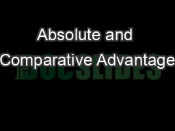 Absolute and Comparative Advantage PowerPoint PPT Presentation