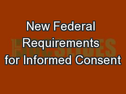 New Federal Requirements for Informed Consent