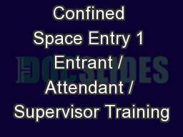 Confined Space Entry 1 Entrant / Attendant / Supervisor Training
