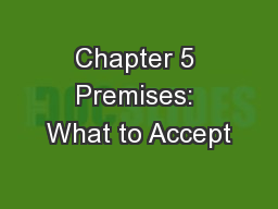 Chapter 5 Premises: What to Accept