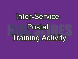 Inter-Service Postal Training Activity PowerPoint PPT Presentation