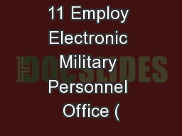 11 Employ Electronic Military Personnel Office (