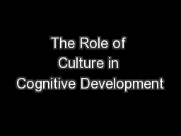 The Role of Culture in Cognitive Development