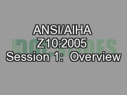 ANSI/AIHA Z10:2005 Session 1:  Overview
