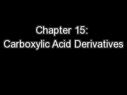 Chapter 15: Carboxylic Acid Derivatives