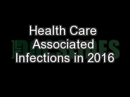 Health Care Associated Infections in 2016