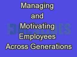 Managing and Motivating Employees Across Generations