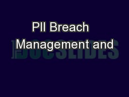 PII Breach  Management and