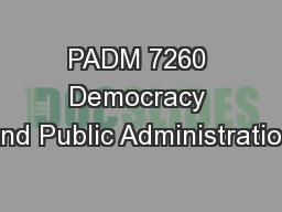 PADM 7260 Democracy and Public Administration