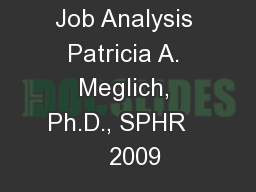 Job Analysis Patricia A. Meglich, Ph.D., SPHR     2009