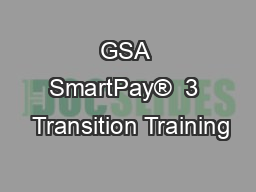 GSA SmartPay�  3  Transition Training