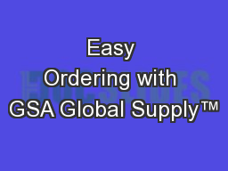 Easy Ordering with GSA Global Supply™