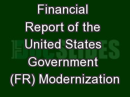 Financial Report of the United States Government (FR) Modernization