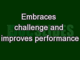 Embraces challenge and improves performance