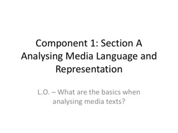 Component 1: Section A Analysing Media Language and Representation