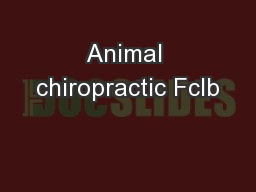 Animal chiropractic Fclb PowerPoint PPT Presentation